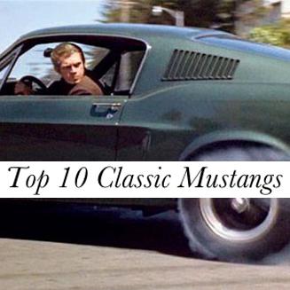 Top 10 Classic Mustangs